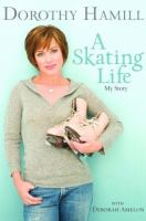 cover of A Skating Life: My Story