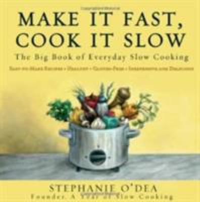 Details about Make it fast, cook it slow : the big book of everyday slow cooking