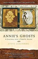 Annie's Ghosts : A Journey Into A Family Secret by Luxenberg, Steve © 2009 (Added: 5/12/15)