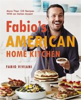 Book cover: Fabio's American Home Kitchen by Fabio Viviani