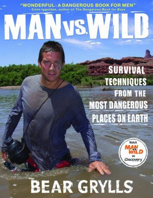 Details about Man vs. wild : survival techniques from the most dangerous places on Earth