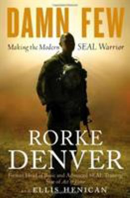 Cover image for Damn few : making the modern SEAL warrior
