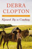 Kissed By A Cowboy : A Four Of Hearts Ranch Romance by Clopton, Debra © 2016 (Added: 4/25/16)