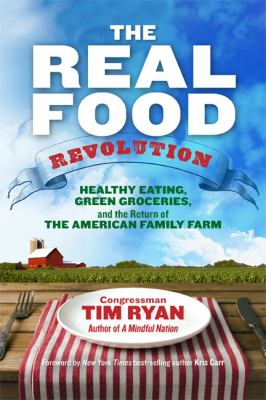 cover of The real food revolution ; healthy eating, green groceries, and the return of the American family farm