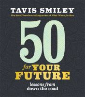 Book cover of 50 for Your Future: Lessons from Down the Road