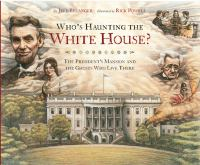 cover of Who's Haunting the White House? The President's Mansion and the Ghosts Who Live There