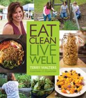 Eat Clean, Live Well by Walters, Terry © 2014 (Added: 5/18/17)