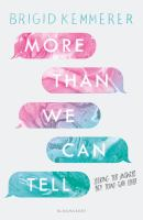 More Than We Can Tell by Kemmerer, Brigid © 2018 (Added: 3/7/18)