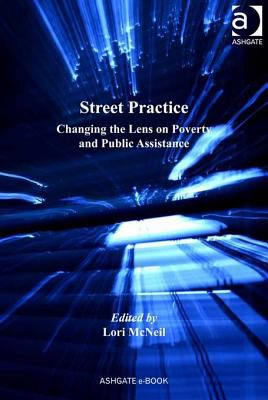 Street Practice: changing the lens on poverty and public assistance