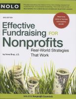 Effective Fundraising For Nonprofits : Real-world Strategies That Work by Bray, Ilona M. © 2008 (Added: 5/14/18)