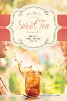Secrets Over Sweet Tea : A Novel by Jones, Denise Hildreth &copy; 2013 (Added: 5/6/13)