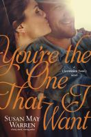 You're The One That I Want : A Christiansen Family Novel by Warren, Susan May © 2016 (Added: 6/27/16)