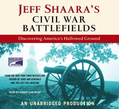 cover photo: Jeff Shaara's Civil War Battlefields: Discovering America's Hallowed Ground