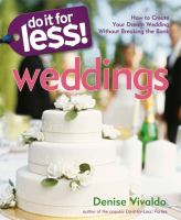 cover of Do It for Le$$ Weddings: How to Create Your Dream Wedding Without Breaking the Ban by Denise Vivaldo