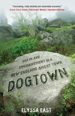 Details about Dogtown : death and enchantment in a New England ghost town