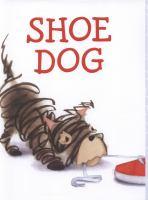 Shoe+dog by McDonald, Megan © 2014 (Added: 12/6/17)