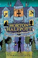 Horton Halfpott, or The Fiendish Mystery of Smugwick Manor