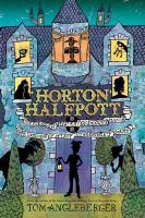 Horton Halfpott, or The Fiendish Mystery of Smugwick Manor