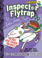 Inspector+flytrap++the+goat+who+chewed+too+much by Angleberger, Tom © 2017 (Added: 1/10/17)