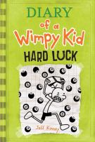 Diary+of+a+wimpy+kid++hard+luck by Kinney, Jeff © 2013 (Added: 12/6/16)