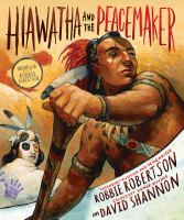 Book cover of Hiawatha and the Peacemaker