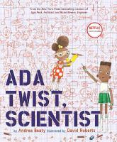 Ada+twist+scientist by Beaty, Andrea © 2016 (Added: 11/30/16)