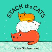 Stack+the+cats by Ghahremani, Susie © 2017 (Added: 5/22/17)