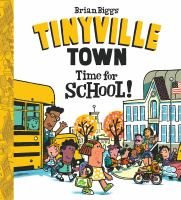 Tinyville+town++time+for+school by Biggs, Brian © 2017 (Added: 8/31/17)