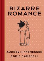 Bizarre Romance : Stories by Niffenegger, Audrey © 2018 (Added: 4/16/18)