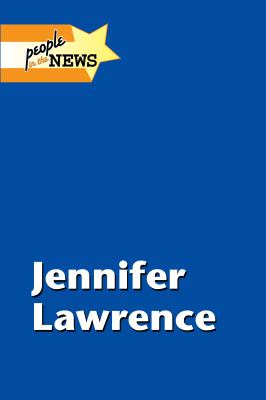 cover of People in the News: Jennifer Lawrence