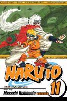 Naruto : Vol. 11 : Impassioned Efforts by Kishimoto, Masashi © 2007 (Added: 12/6/16)