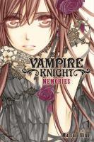 Vampire Knight. Memories, Volume 1 by Hino, Matsuri © 2017 (Added: 9/25/18)