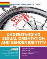 Understanding Sexual Orientation And Gender Identity by Rodi, Robert © 2017 (Added: 2/9/17)