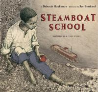 Steamboat+school++inspired+by+a+true+story+st+louis+missouri+1847 by Hopkinson, Deborah © 2016 (Added: 9/21/16)