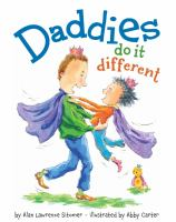 Daddies+do+it+different by Sitomer, Alan Lawrence © 2012 (Added: 4/15/16)