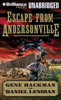cover photo: Escape From Andersonville: A Novel Of The Civil War