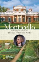 Monticello : The Official Guide To Thomas Jefferson's World by Miller, Charley © 2016 (Added: 4/19/16)