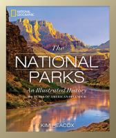 National Geographic The National Parks : An Illustrated History by Heacox, Kim © 2016 (Added: 10/5/16)