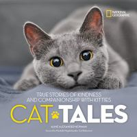 Cat tales : true stories of kindness and companionship with kitties