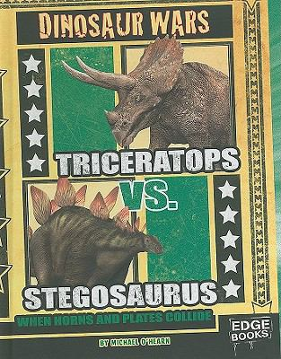 Details about Triceratops vs. Stegosaurus: When Horns and Plates Collide