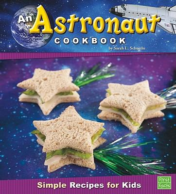 Details about An Astronaut Cookbook: Simple Recipes for Kids