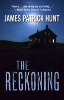 The Reckoning by Hunt, James Patrick © 2014 (Added: 1/7/15)