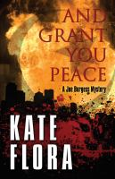 And Grant You Peace : A Joe Burgess Mystery by Flora, Kate © 2014 (Added: 11/6/14)