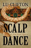 Scalp Dance : A Sam Chitto Mystery by Clifton, Lu © 2016 (Added: 5/24/16)