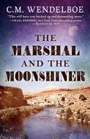 Marshal And The Moonshiner by Wendelboe, C. M. © 2018 (Added: 2/12/18)