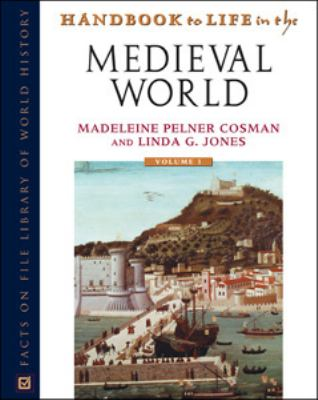 Handbook to Life in the Medieval World, 3-Volume Set by Madeleine Pelner Cosman; Linda Gale Jones book cover image