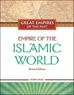 Empire of the Islamic World by Robin S. Doak book cover image