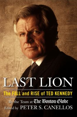 Details about Last lion : the fall and rise of Ted Kennedy
