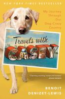Travels With Casey by Denizet-Lewis, Benoit © 2014 (Added: 1/9/15)