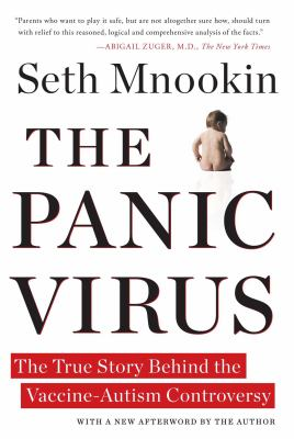 The panic virus: a true story behind the vaccine-autism controversy